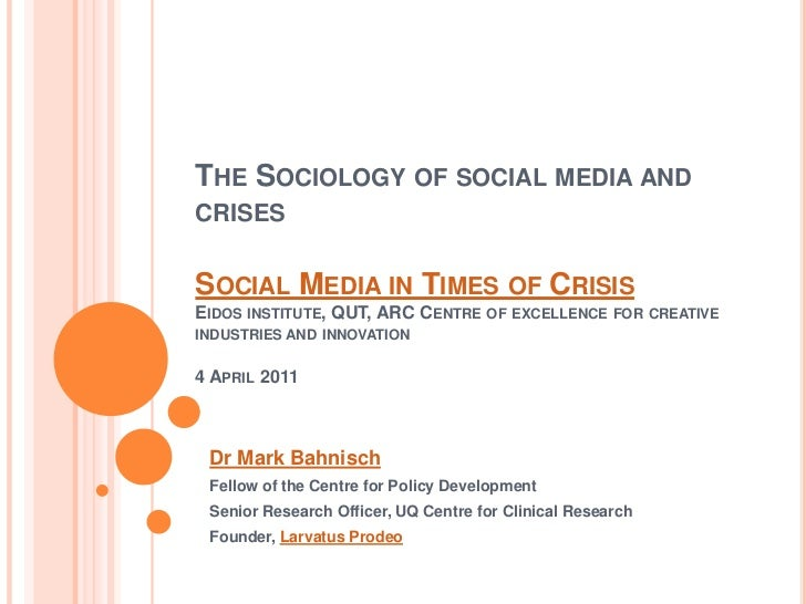The Sociology of social media and crisesSocial Media in Times of CrisisEidos institute, QUT, ARC Centre for excellence for...