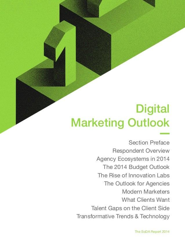The SoDA Report Section 1 : Digital Marketing Outlook The results of SoDA's 2014-2015 Digital Marketing Outlook (DMO) Surv...