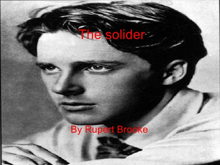 By Rupert Brooke   The solider