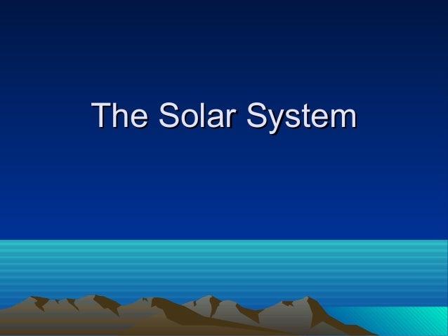 The Solar SystemThe Solar System
