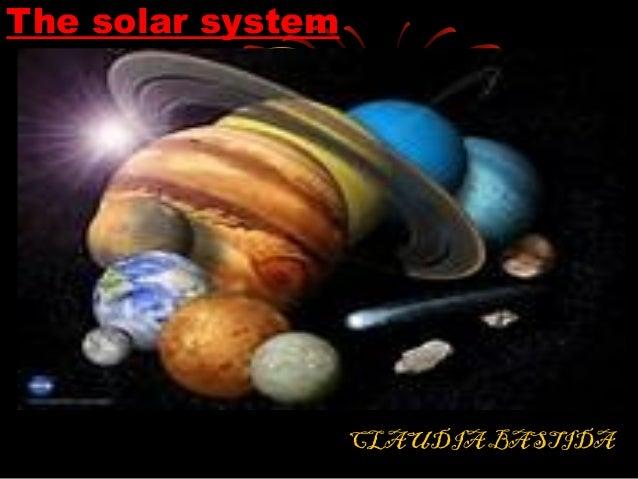 The solar system  CLAUDIA BASTIDA