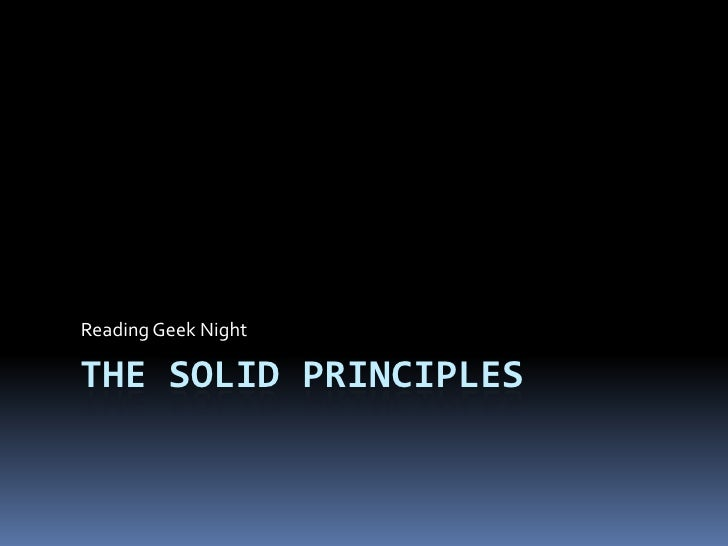 The SOLID Principles<br />Reading Geek Night<br />