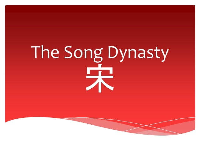 The Song Dynasty 宋