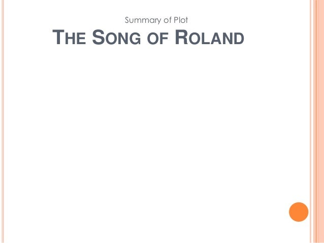 essay on song of roland The plot and setting analysis of the epic the song of roland pages 5 words 1,383 staff pick view full essay more essays like this: sign up to view the rest of the essay read the full essay more essays like this.
