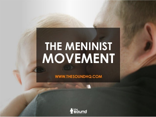 THE MENINIST MOVEMENT WWW.THESOUNDHQ.COM Strategic Research & Brand Consultancy