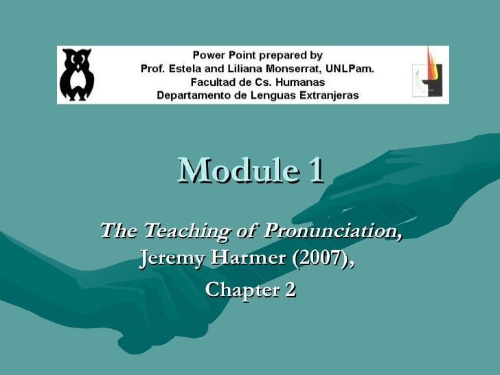 Module 1 The Teaching of Pronunciation,  Jeremy Harmer (2007),  Chapter 2