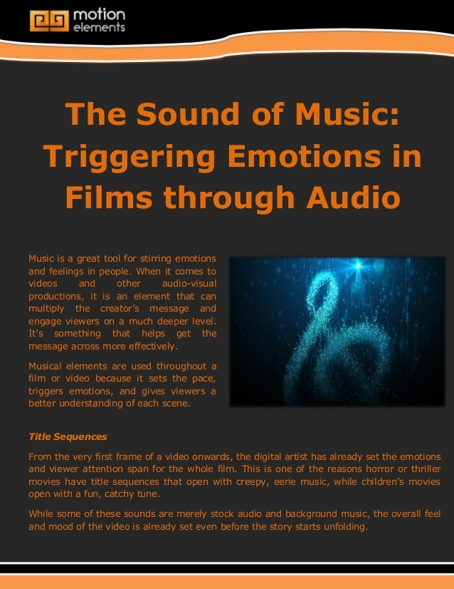 The Sound of Music: Triggering Emotions in Films through Audio  Music is a great tool for stirring emotions and feelings i...