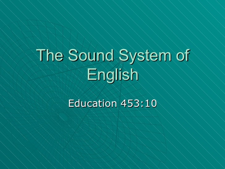 The Sound System of English Education 453:10