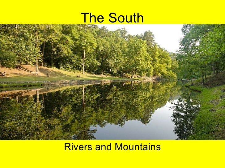The South Rivers and Mountains