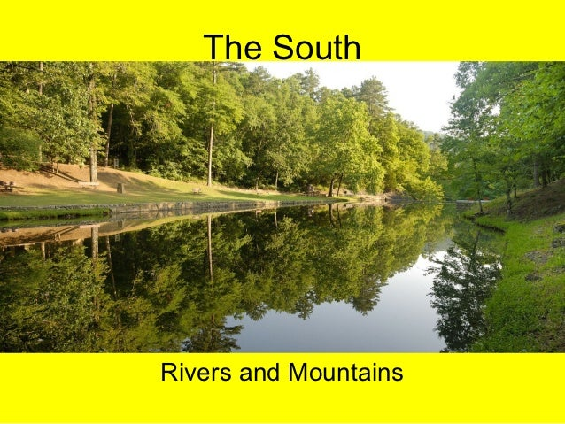 The SouthRivers and Mountains