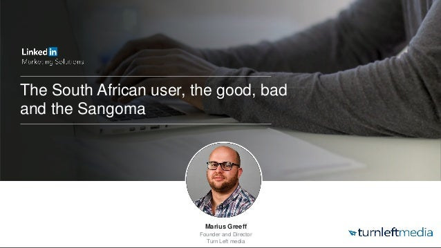 The South African User, the good, bad and the Sangoma, by