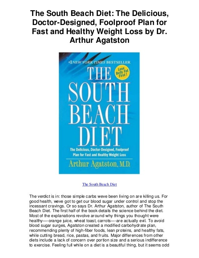 The South Beach Diet: The Delicious, Doctor-Designed, Foolproof Plan for Fast and Healthy Weight Loss by Dr. Arthur Agatst...