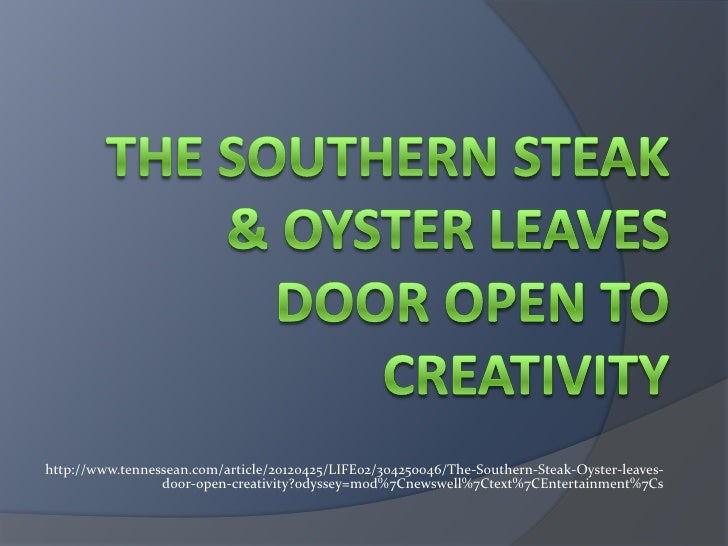 http://www.tennessean.com/article/20120425/LIFE02/304250046/The-Southern-Steak-Oyster-leaves-                 door-open-cr...
