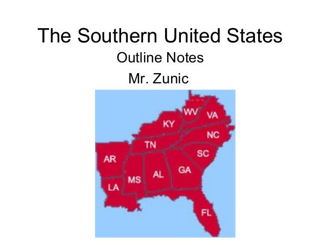 The Southern United States Outline Notes Mr. Zunic