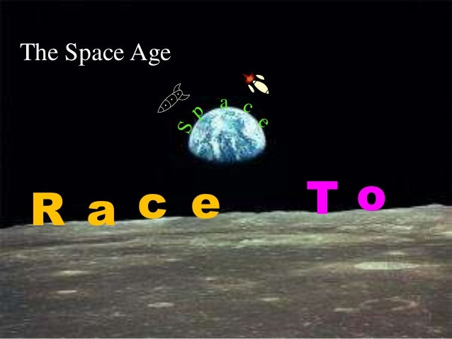 The Space Age                aR a c e             To