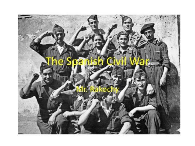 The Spanish Civil War Mr. Rakochy