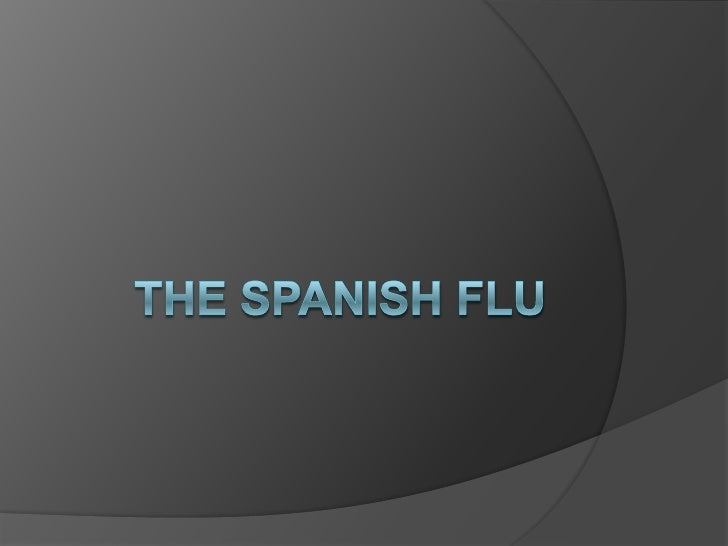 The Spanish Flu<br />