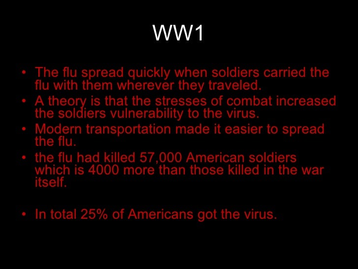 the prevalence of the influenza epidemic during world war i The great influenza pandemic of 1918-19, often called the spanish flu, caused about 50 million deaths worldwide far more than the deaths from combat casualties in the world war one (1914-18)in.