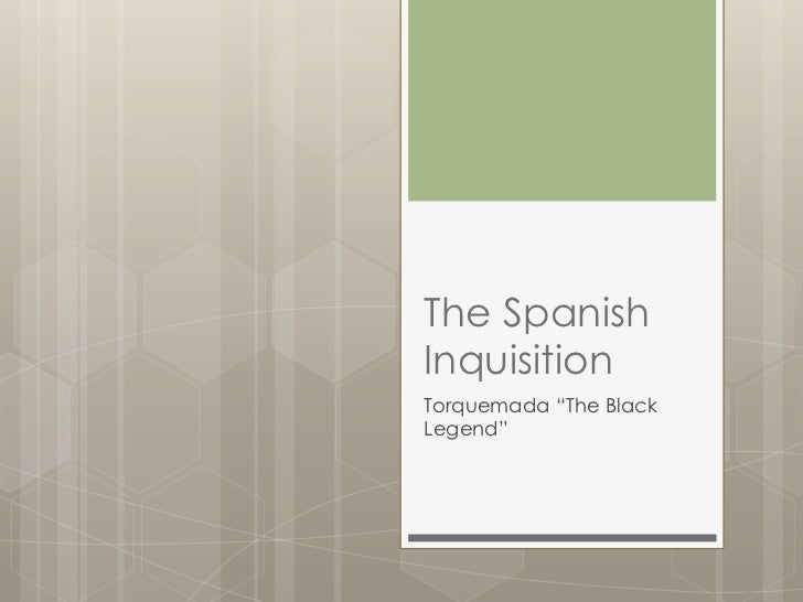 "The SpanishInquisitionTorquemada ""The BlackLegend"""