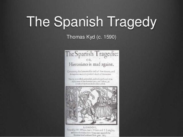 The Spanish Tragedy     Thomas Kyd (c. 1590)