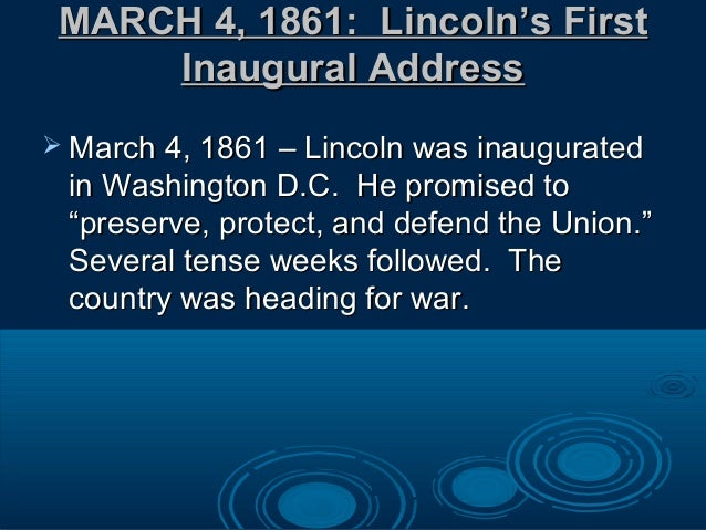 MARCH 4, 1861: LincolnMARCH 4, 1861: Lincoln's First's First Inaugural AddressInaugural Address  March 4, 1861 – Lincoln ...