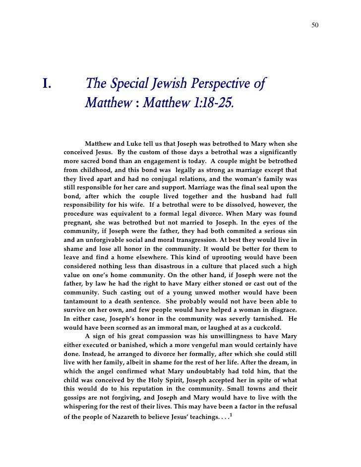 50I.          The Special Jewish Perspective of            Matthew : Matthew 1:18-25.              Matthew and Luke tell u...