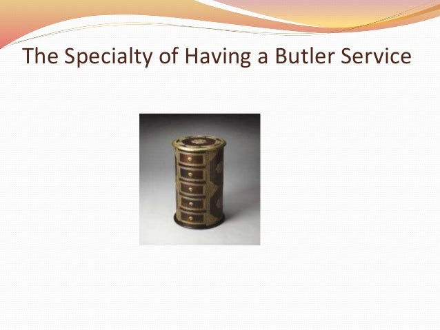 The Specialty of Having a Butler Service