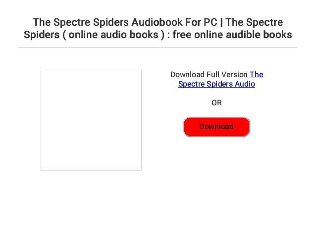 The Spectre Spiders Audiobook For PC | The Spectre Spiders