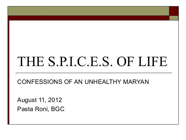 THE S.P.I.C.E.S. OF LIFECONFESSIONS OF AN UNHEALTHY MARYANAugust 11, 2012Pasta Roni, BGC