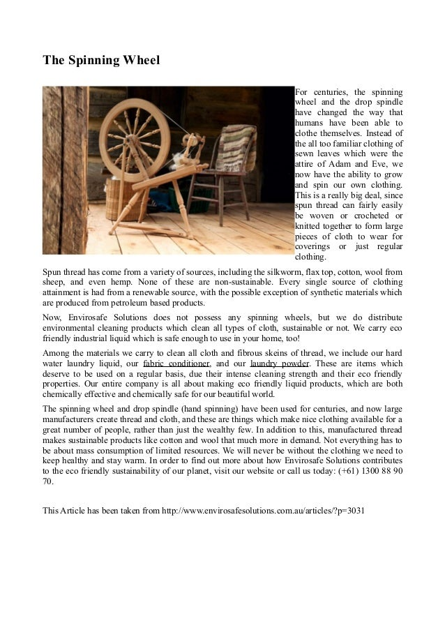 The Spinning WheelFor centuries, the spinningwheel and the drop spindlehave changed the way thathumans have been able tocl...