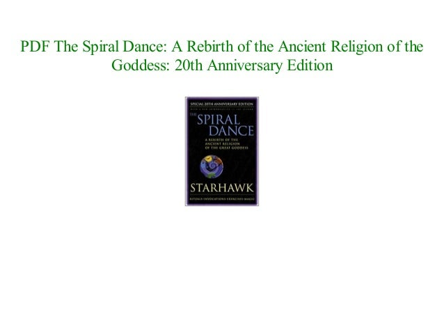 Analysis The Spiral Dance: A Rebirth of the Ancient Religion