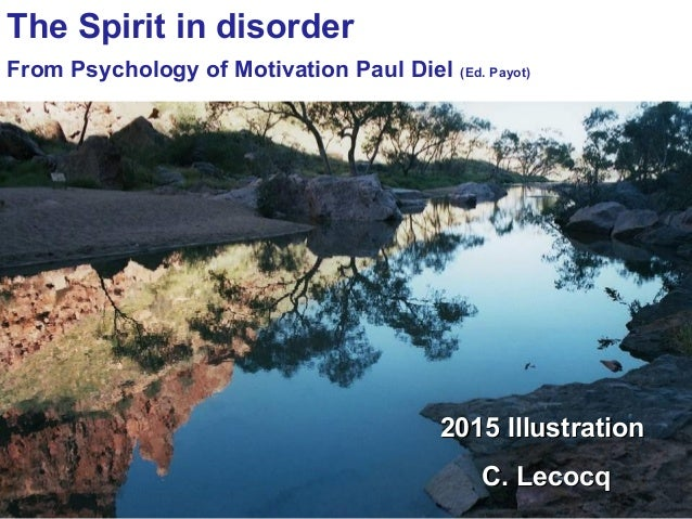 The Spirit in disorder From Psychology of Motivation Paul Diel (Ed. Payot) 2015 Illustration2015 Illustration C. LecocqC. ...