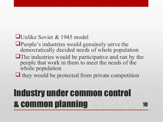 Unlike Soviet & 1945 modelPeople's industries would genuinely serve the democratically decided needs of whole population...