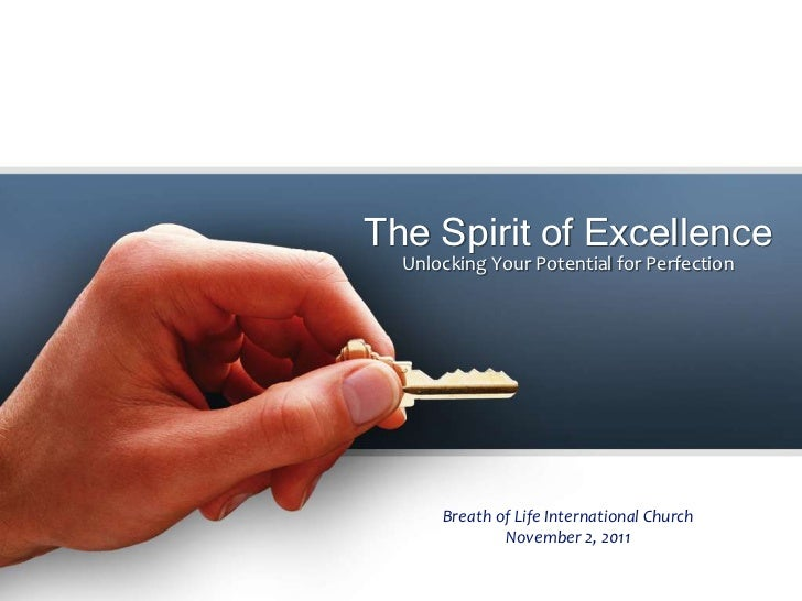 The Spirit of Excellence  Unlocking Your Potential for Perfection      Breath of Life International Church              No...