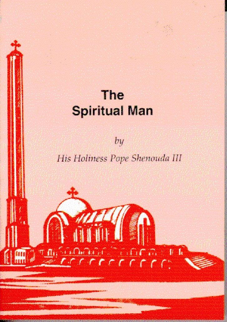 Pope Shenouda III             The    Spiritual Man               by His Holiness Pope Shenouda III                  1