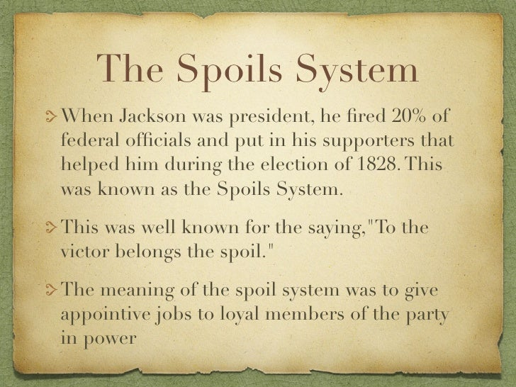 positives for the spoils system quizlet