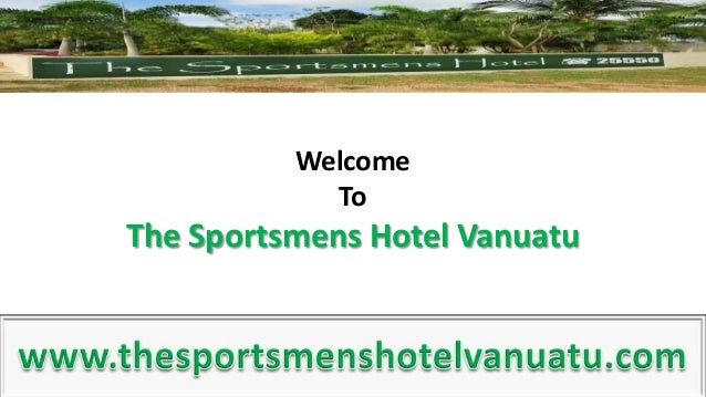 Welcome To The Sportsmens Hotel Vanuatu