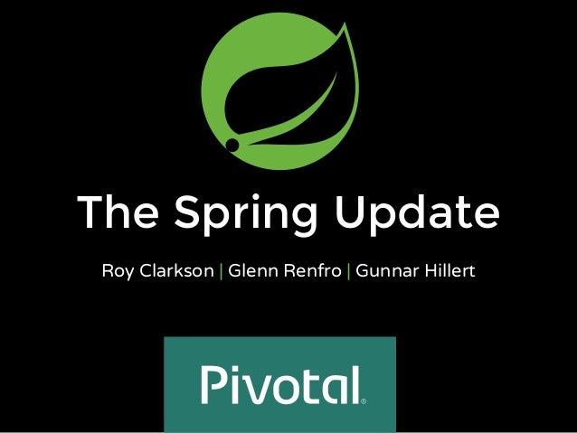 The Spring Update Roy Clarkson | Glenn Renfro | Gunnar Hillert