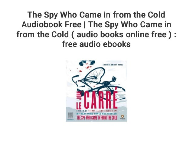 The Spy Who Came In From The Cold Ebook