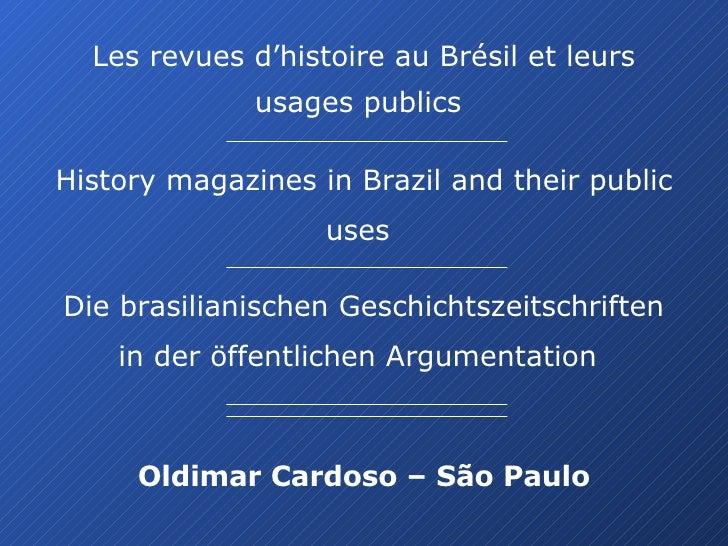 History magazines in Brazil and their public uses   Les revues d'histoire au Brésilet leurs usages publics   Die brasilia...