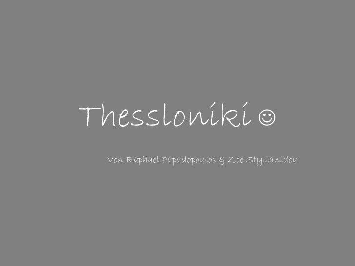 Thessloniki  Von Raphael Papadopoulos & Zoe Stylianidou