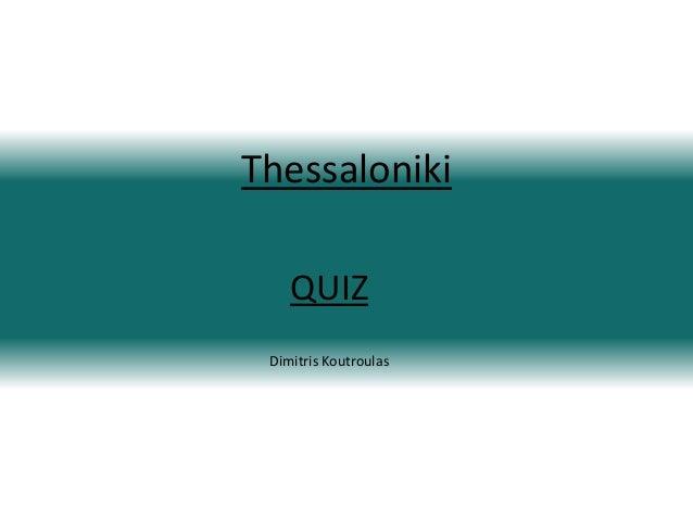 ThessalonikiQUIZDimitris Koutroulas