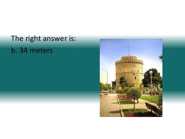 The right answer is:b. 34 meters