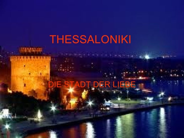 THESSALONIKIDIE STADT DER LIEBE