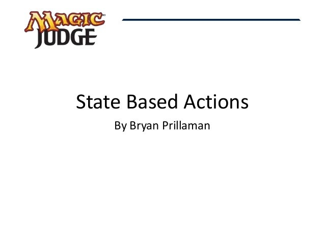 State Based Actions  By Bryan Prillaman