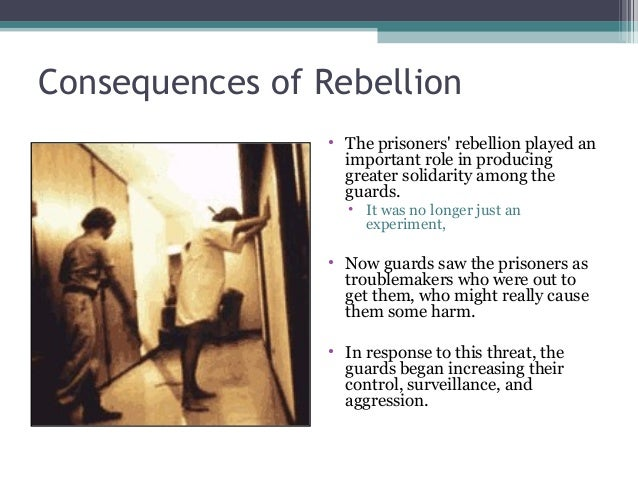 Consequences of Rebellion • The prisoners' rebellion played an important role in producing greater solidarity among the gu...