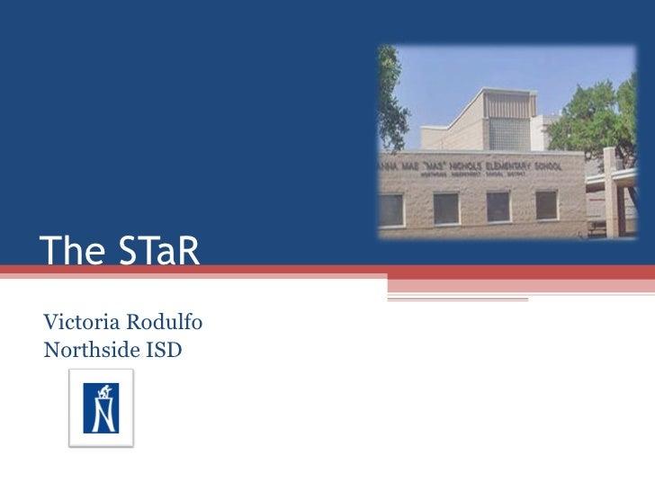 The STaR Victoria Rodulfo Northside ISD