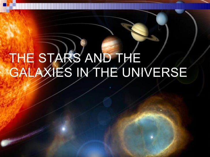 THE STARS AND THE GALAXIES IN THE UNIVERSE