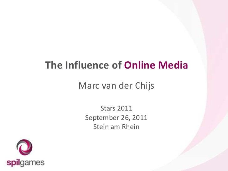 The Influence of Online Media<br />Marc van der Chijs<br />Stars 2011<br />September 26, 2011<br />Stein am Rhein<br />