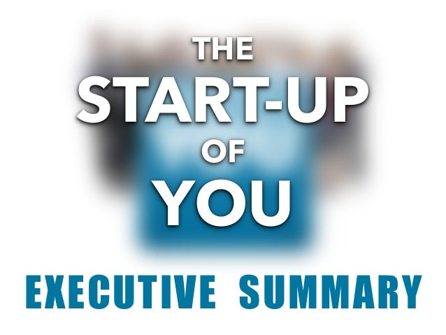 EXECUTIVE SUMMARY START-UP YOU THE OF